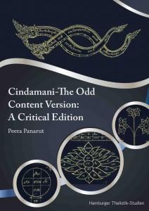 Peera Panarut: Cindamani. The Odd Content Version. A Critical Edition. (Hamburger Thaiistik Studien Segnitz: Zenos Verlag 2018, ISBN 978-3-931018-41-2, 24,80 Euro.